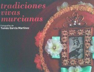 Tradiciones Vivas Murcianas 300x231 Exposición fotográfica: Tradiciones Vivas Murcianas