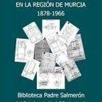 Ingenio y Tecnica en la Region de Murcia 1878 1966 Cieza